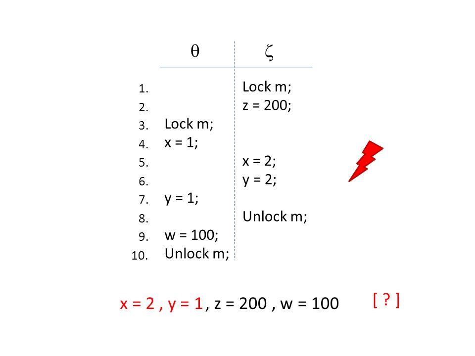   [ ] x = 2 , y = 1 , z = 200 , w = 100 Lock m; z = 200; Lock m;
